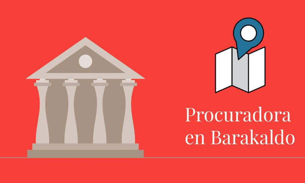 Procurador en Barakaldo (Bizkaia)